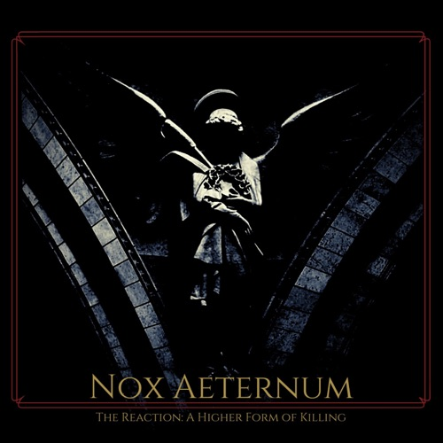 Nox Aeternum - The Reaction: A Higher Form of Killing (2020)