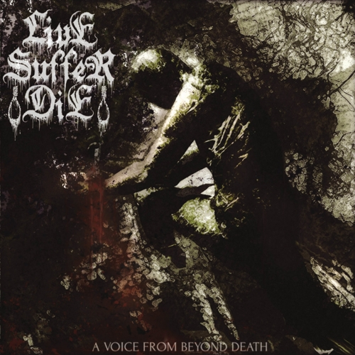 Live Suffer Die - A Voice from Beyond Death (2020)