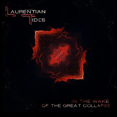 Laurentian Tides - In the Wake of the Great Collapse (2020)