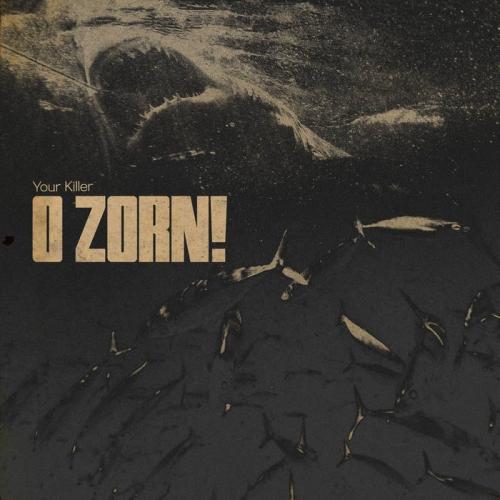 O Zorn! - Your Killer (2020)