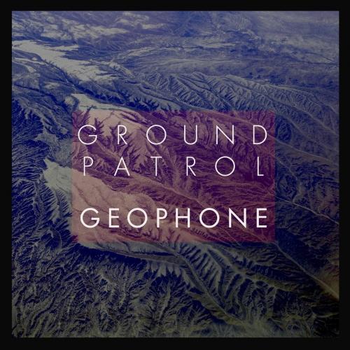 Ground Patrol - Geophone (2020)