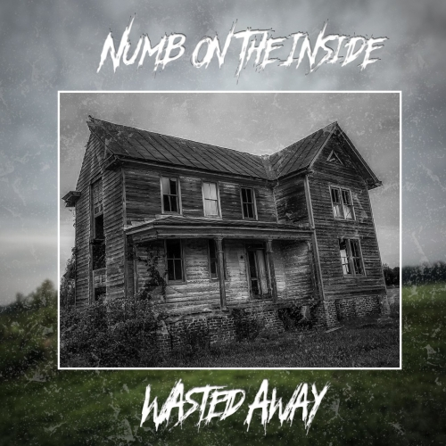 Wasted Away - Numb on the Inside (EP) (2020)