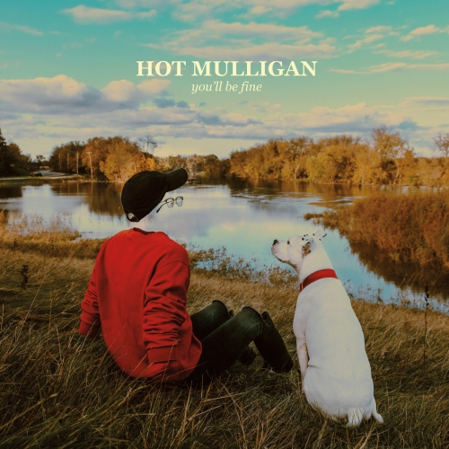 Hot Mulligan - You'll Be Fine (2020)