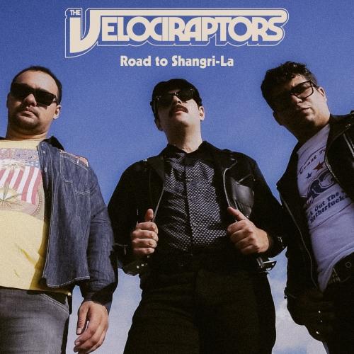 The Velociraptors - Road to Shangri-La (2020)