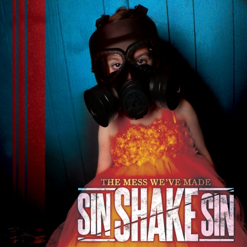 Sin Shake Sin - The Mess We've Made (2020)