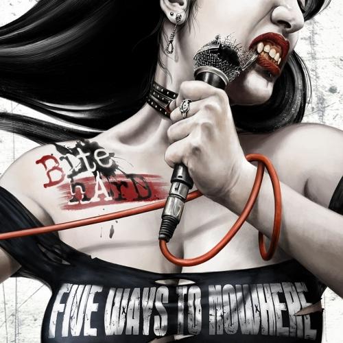 Five Ways to Nowhere - Bite Hard (2020)