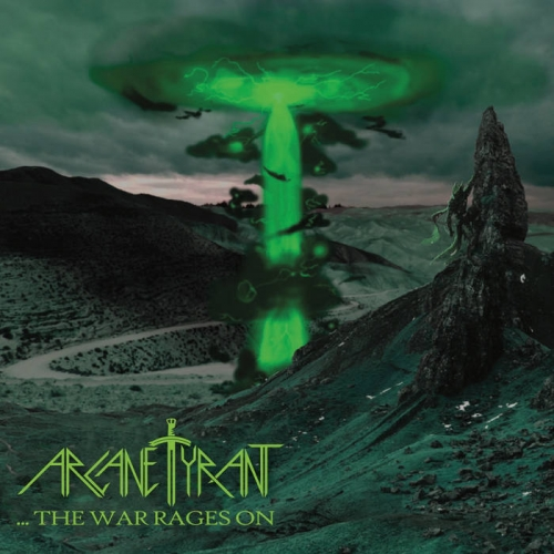 Arcane Tyrant - ...The War Rages On (2020)