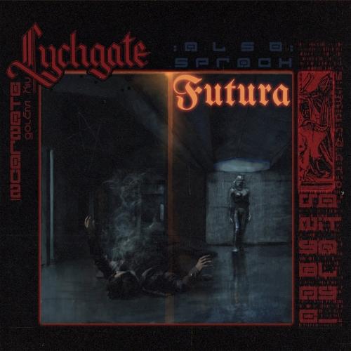 Lychgate - Also sprach Futura (EP) (2020)