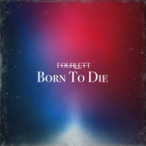 Fourlett - Born to Die (2020)