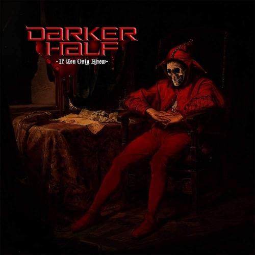 Darker Half - If You Only Knew (2020)