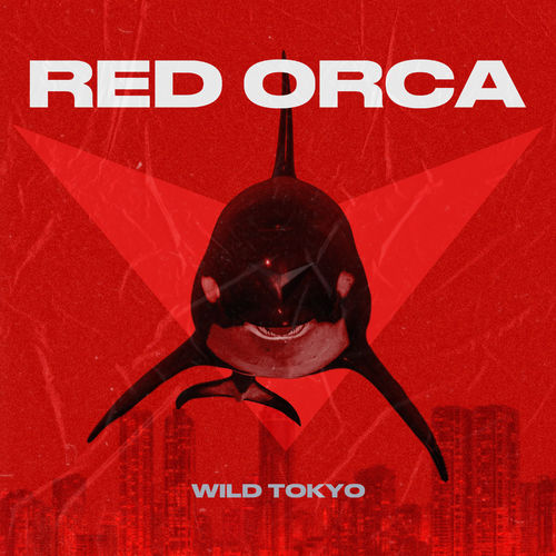 RED ORCA - WILD TOKYO (2020)