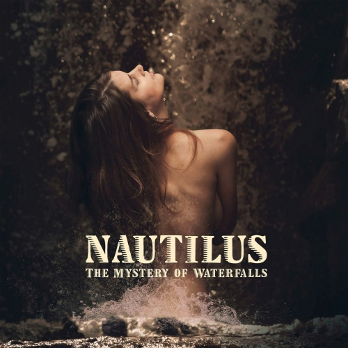Nautilus - The Mystery of Waterfalls (2020)