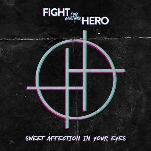 Fight For Another Hero - Sweet Affection In Your Eyes (2020)