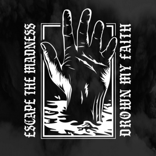 Escape The Madness - Drown My Faith (2020)
