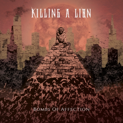 Killing A Lion - Bombs Of Affection (2020)