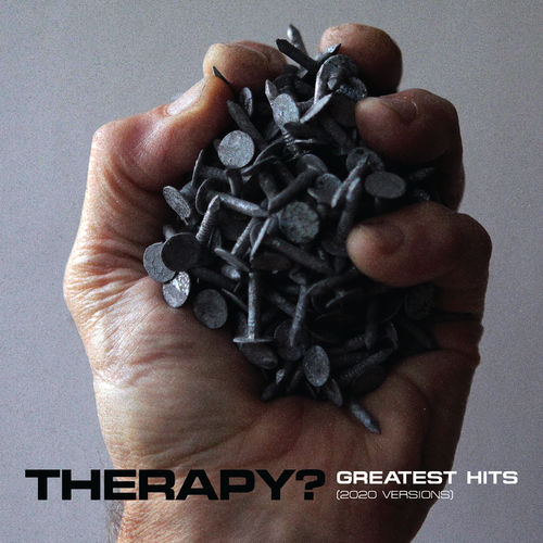 Therapy? - Greatest Hits (The Abbey Road Session) (2020) [2CD] [Anthology]
