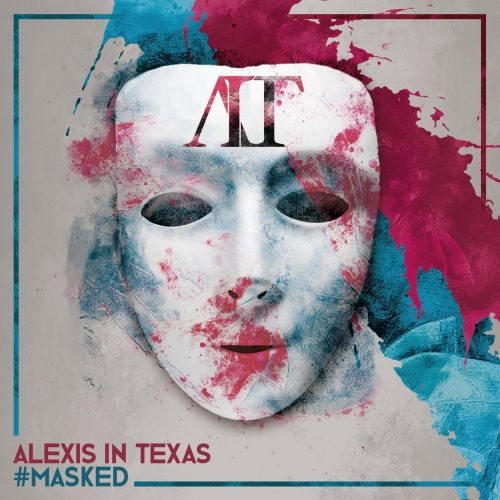 Alexis in Texas - #Masked (EP) (2020)