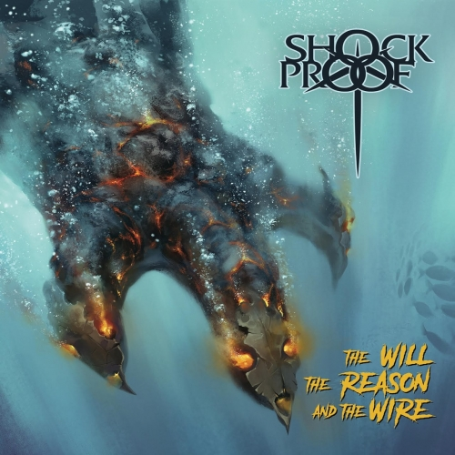 Shockproof - The Will the Reason and the Wire (2020)