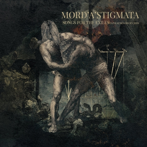 Mord'A'Stigmata - Songs for the Exiles (Live At Roadburn 2019) (2020)