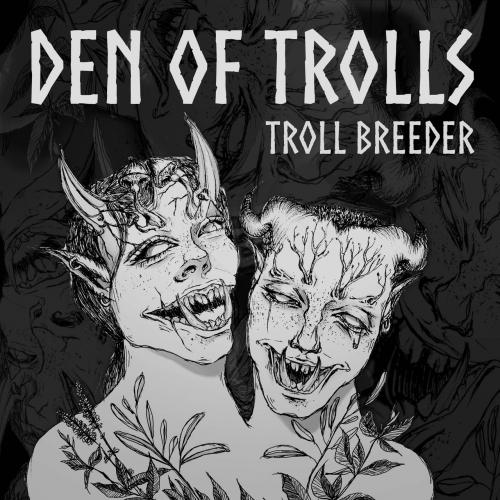 Troll Breeder - Den of Trolls (2020)