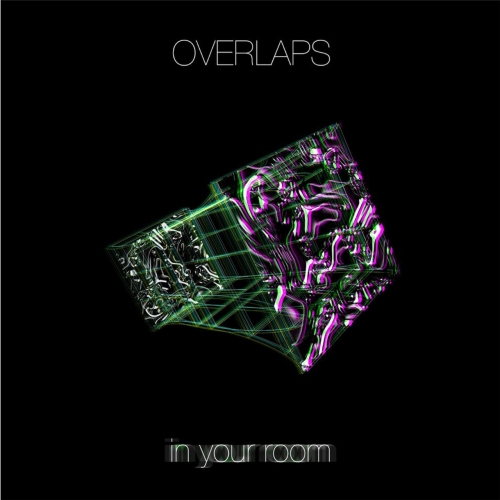 Overlaps - In Your Room (2020)