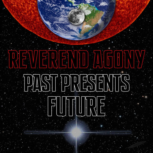 Reverend Agony - Past Presents Future (2020)