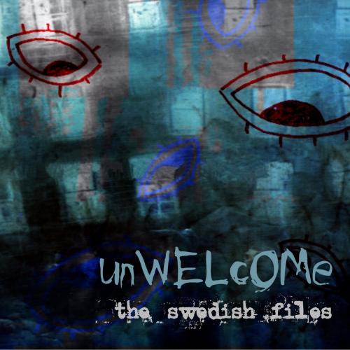 Unwelcome - The Swedish Files (2020)