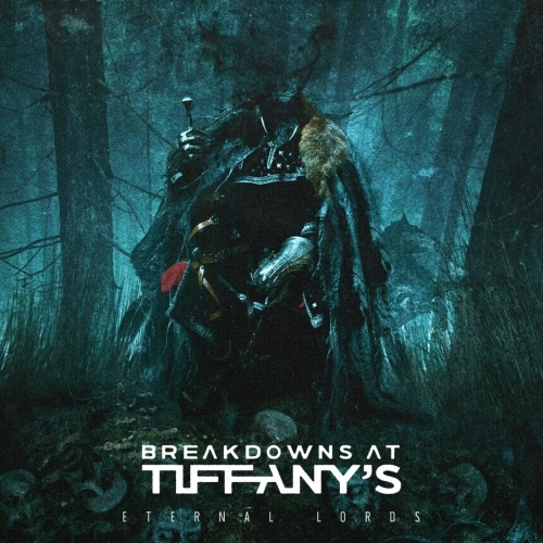Breakdowns At Tiffany's - Eternal Lords (2020)