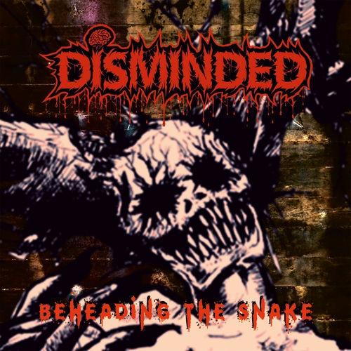 Disminded - Beheading The Snake (2020)