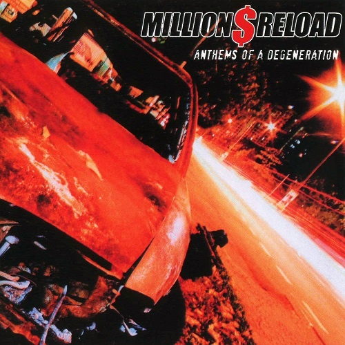 Million Dollar Reload - Anthems of a Degeneration (2007)
