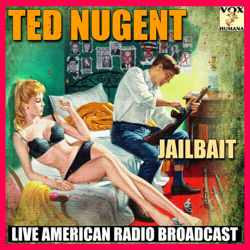 Ted Nugent - Jailbait (Live) (2020)
