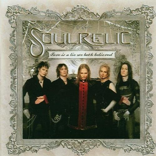 Soulrelic - Love Is A Lie We Both Believed (2006)