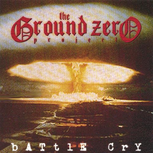 The Ground Zero Project - Battle Cry (2000)