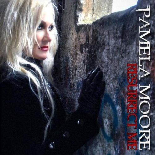Pamela Moore - Rеsurrесt Ме (2013)