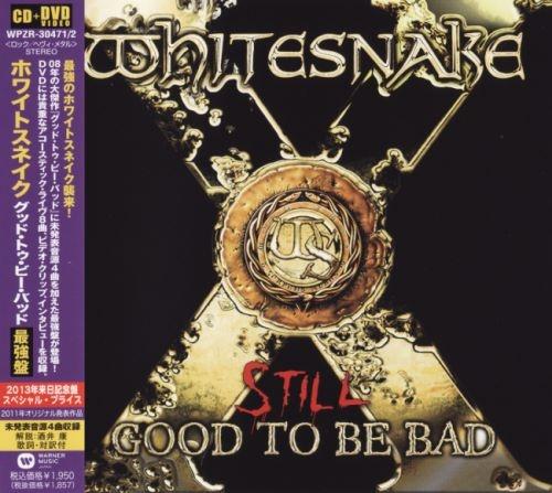Whitesnake - Still Gооd То Ве Ваd [Jараnеsе Еditiоn] (2008) [2013]