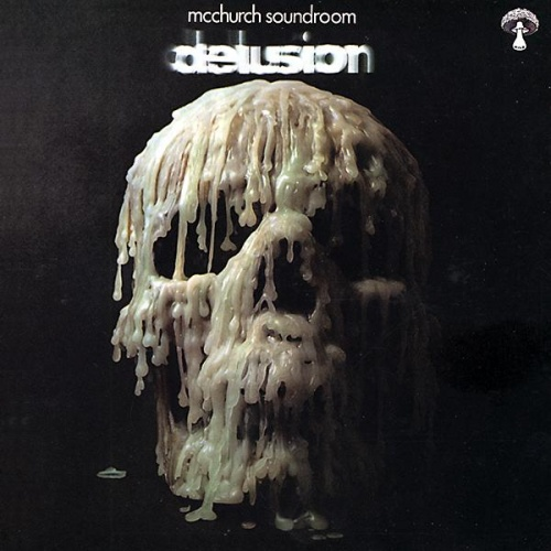 McChurch Soundroom - Delusion (1971)