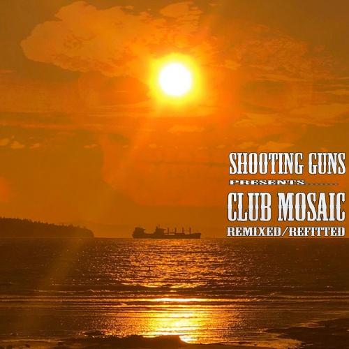Shooting Guns - Club Mosaic: Remixed/Refitted (2020)
