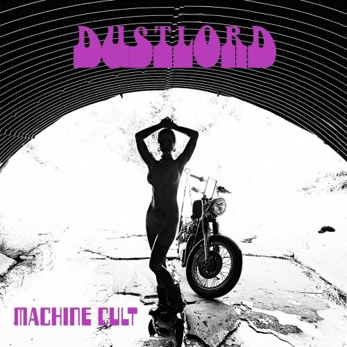 Dust Lord - Machine Cult (2020)