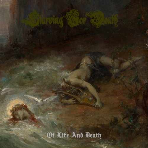 Starving For Death - Of Life And Death (2020)