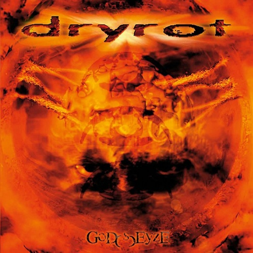 Dryrot - God(s)Eyze (2005)
