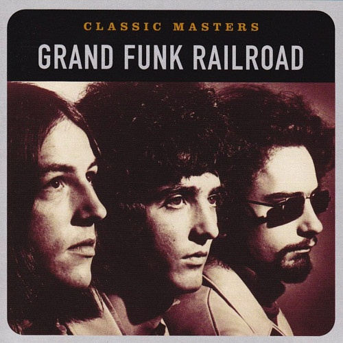 Grand Funk Railroad - Classic Masters (2002)