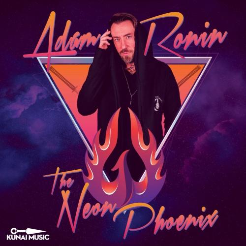 Adam Ronin - The Neon Phoenix (2020)