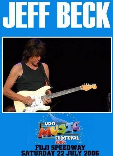 Jeff Beck - Udo Music Festival Fuji Speedway, Japan (2006)