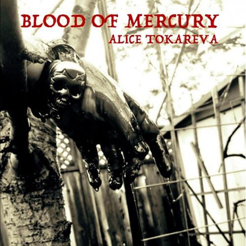 Alice Tokareva - Blood of Mercury (2020)