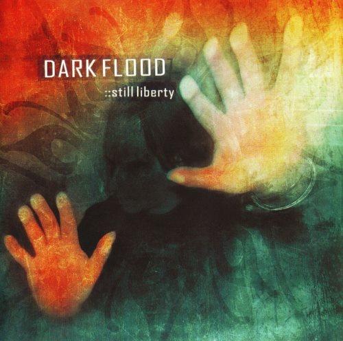 Dark Flood - Still Libеrtу (2004)