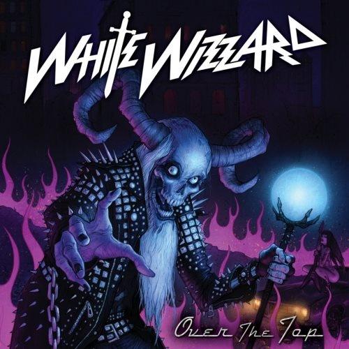 White Wizzard - Оvеr Тhе Тор [2СD] (2010)