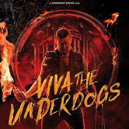 Parkway Drive - Viva the Underdogs [The Film] (2020)