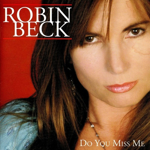 Robin Beck - Do You Miss Me (2005)