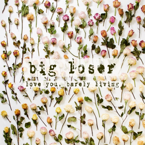 big loser - love you, barely living (2020)