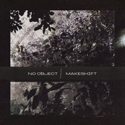 No Object - Makeshift (2020)